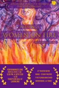 Women on Fire by Irene O'Garden in the Theatre Baton Rouge Studio Jun 28th, 29th, & 30th