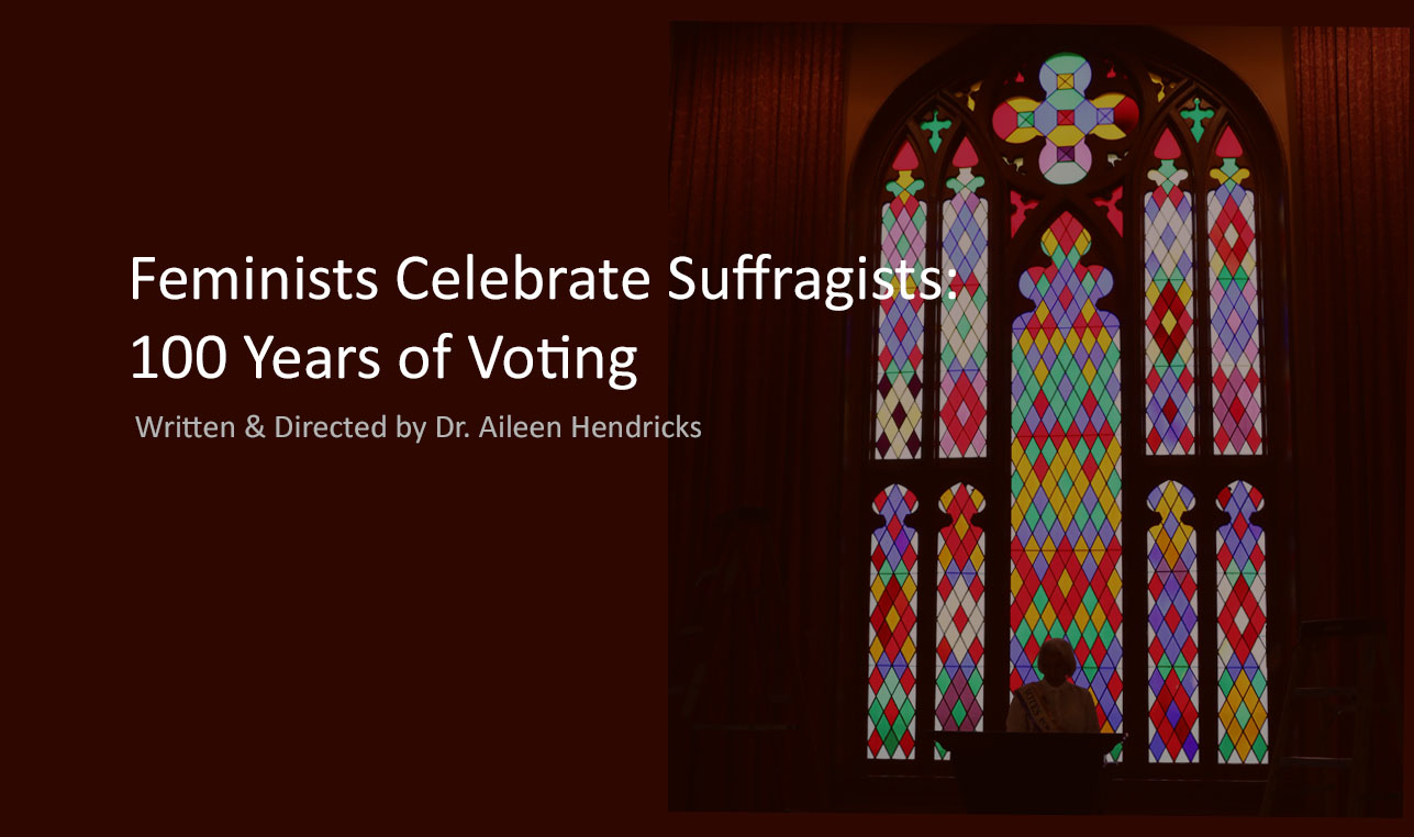 Feminists Celebrate Suffragists: 100 Years of Voting